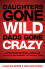 more information about Daughters Gone Wild, Dads Gone Crazy: Battle-Tested Tips From a Father and Daughter Who Survived the Teenage Years - eBook