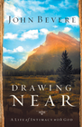 more information about Drawing Near: A Life of Intimacy with God - eBook