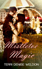 Mistletoe Magic: Novelette - eBook