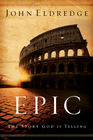 more information about Epic: The Story God Is Telling and the Role That Is Yours to Play - eBook