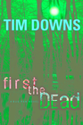 more information about First the Dead: A Bug Man Novel - eBook