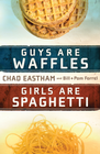 more information about Guys Are Waffles, Girls Are Spaghetti - eBook