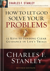 more information about How to Let God Solve Your Problems: 12 Keys for Finding Clear Guidance in Life's Trials - eBook