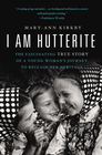 more information about I Am Hutterite: The Fascinating True Story of a Young WomanA s Journey to Reclaim Her Heritage - eBook