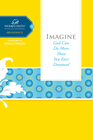 more information about Imagine: God Can Do More Than You Ever Dreamed - eBook