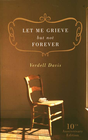 more information about Let Me Grieve, But Not Forever - eBook