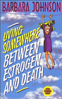 more information about Living Somewhere Between Estrogen and Death - eBook