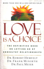 more information about Love Is a Choice: The Definitive Book on Letting Go of Unhealthy Relationships - eBook