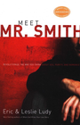 more information about Meet Mr. Smith: Revolutionize the Way You Think About Sex, Purity, and Romance - eBook
