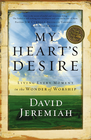 more information about My Heart's Desire: Living Every Moment in the Wonder of Worship - eBook