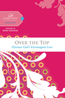 more information about Over the Top: Discover God's Extravagant Love - eBook
