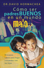 more information about Padres Buenos en un Mundo Malo (Being Good Parents in a Bad World) - eBook