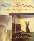 more information about The Invisible Woman: A Special Story for Mothers - eBook