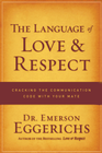 more information about The Language of Love and Respect: Cracking the Communication Code with Your Mate - eBook