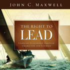 more information about The Right to Lead: Learning Leadership Through Character and Courage - eBook