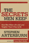 more information about The Secrets Men Keep: How Men Make Life & Love Tougher Than It Has to Be - eBook