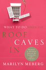 more information about What to Do When the Roof Caves In: Woman-to-Woman Advice for Tackling Life's Trials - eBook