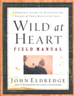 more information about Wild at Heart Field Manual: A Personal Guide to Discover the Secret of Your Masculine Soul - eBook