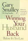 more information about Winning Your Husband Back Before It's Too Late: Whether He's Left Physically or Emotionally, All that Matters is - eBook