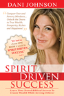 more information about Spirit Driven Success: Learn Time Tested Biblical Secrets to Create Wealth While Serving Others! - eBook