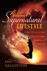 more information about Developing A Supernatural Lifestyle: A Practical Guide to a Life of Signs, Wonders, and Miracles - eBook