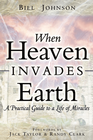 more information about When Heaven Invades Earth: A Practical Guide to a Life of Miracles - eBook