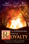 more information about Supernatural Ways of Royalty: Discovering Your Rights and Privileges of Being a Son or Daughter of God - eBook