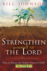 more information about Strengthen Yourself In The Lord: How to Release the Hidden Power of God in Your Life - eBook