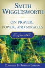 more information about Smith Wigglesworth On Prayer, Power, and Miracles - eBook