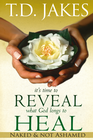 more information about It's Time To Reveal What God Longs to Heal: Naked and Not Ashamed - eBook