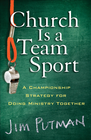 more information about Church Is a Team Sport: A Championship Strategy for Doing Ministry Together - eBook