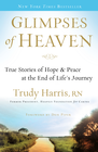 more information about Glimpses of Heaven: True Stories of Hope and Peace at the End of Life's Journey - eBook