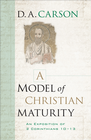 more information about Model of Christian Maturity, A: An Exposition of 2 Corinthians 10-13 - eBook
