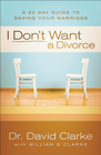 more information about I Don't Want a Divorce: A 90 Day Guide to Saving Your Marriage - eBook