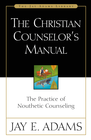 more information about The Christian Counselor's Manual: The Practice of Nouthetic Counseling - eBook