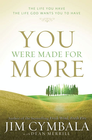 more information about You Were Made for More: The Life You Have, the Life God Wants You to Have - eBook