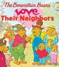 more information about The Berenstain Bears Love Their Neighbors - eBook