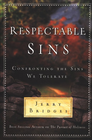 more information about Respectable Sins: Confronting the Sins We Tolerate - eBook