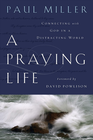 more information about A Praying Life: Connecting with God in a Distracting World - eBook
