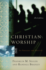 more information about Christian Worship: Its Theology and Practice, Third Edition - eBook