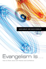 more information about Evangelism Is: How to Share Jesus with Passion and Confidence - eBook