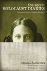 more information about The Secret Holocaust Diaries: The Untold Story of Nonna Bannister - eBook
