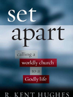 more information about Set Apart: Calling a Worldly Church to a Godly Life - eBook