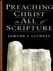 more information about Preaching Christ in All of Scripture - eBook