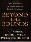 more information about Beyond the Bounds: Open Theism and the Undermining of Biblical Christianity - eBook