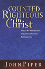 more information about Counted Righteous in Christ: Should We Abandon the Imputation of Christ's Righteousness? - eBook