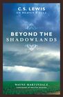more information about Beyond the Shadowlands: C. S. Lewis on Heaven and Hell - eBook