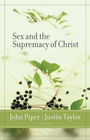 more information about Sex and the Supremacy of Christ - eBook