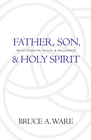 more information about Father, Son, and Holy Spirit: Relationships, Roles, and Relevance - eBook
