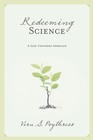 more information about Redeeming Science: A God-Centered Approach - eBook